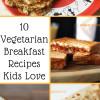 10 vegetarian breakfast recipes kids love